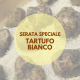 SERATA TARTUFO BIANCO
